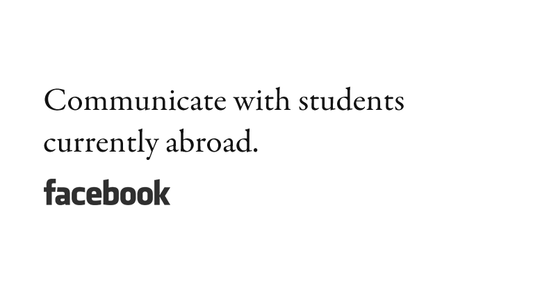 Read messages from students studying abroad right now! FacebookFacebook