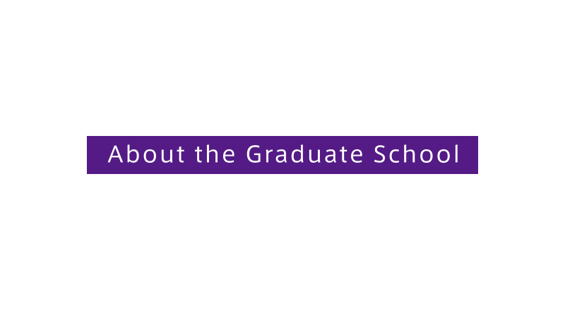 About the Graduate School